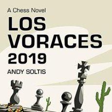 Coleccionismo deportivo: AJEDREZ. CHESS. LOS VORACES 2019 - ANDREW SOLTIS. Lote 54000482