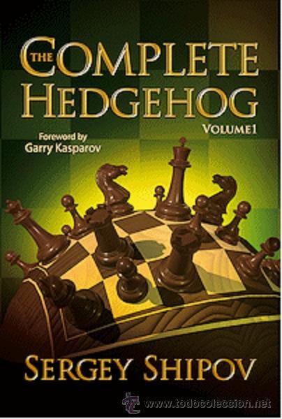 AJEDREZ. CHESS. THE COMPLETE HEDGEHOG, VOLUME 1 - SERGEY SHIPOV (Coleccionismo Deportivo - Libros de Ajedrez)