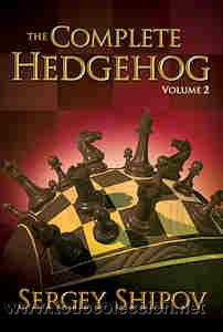 AJEDREZ. CHESS. THE COMPLETE HEDGEHOG, VOLUME 2 - SERGEY SHIPOV (Coleccionismo Deportivo - Libros de Ajedrez)