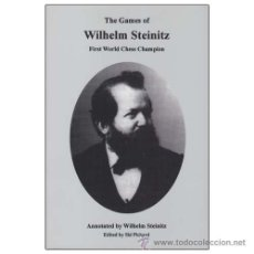 Coleccionismo deportivo: AJEDREZ. THE GAMES OF WILHELM STEINITZ: FIRST WORLD CHESS CHAMPION - WILHELM STEINITZ DESCATALOGADO!. Lote 54564921