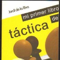 Coleccionismo deportivo: MI PRIMER LIBRO DE TÁCTICA. DE LA RIVA,JORDI AJD-001. Lote 121864738