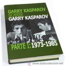 Coleccionismo deportivo: AJEDREZ. GARRY KASPAROV SOBRE GARRY KASPAROV. PARTE I: 1973-1985 - GARRY KASPAROV (CARTONÉ). Lote 54849770