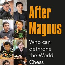 Coleccionismo deportivo: AJEDREZ. AFTER MAGNUS. WHO CAN DETHRONE THE WORLD CHESS CHAMPION? - ANISH GIRI. Lote 54990786