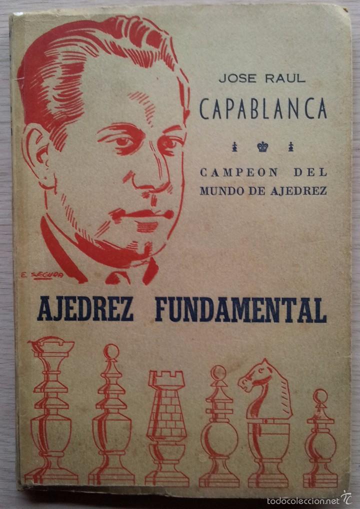 AJEDREZ FUNDAMENTAL - JOSE RAUL CAPABLANCA - EDITA RICARDO AGUILERA 1957 (Coleccionismo Deportivo - Libros de Ajedrez)
