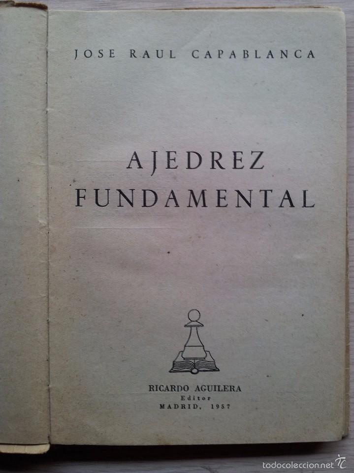 Coleccionismo deportivo: AJEDREZ FUNDAMENTAL - JOSE RAUL CAPABLANCA - EDITA RICARDO AGUILERA 1957 - Foto 2 - 55396643