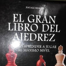 Coleccionismo deportivo: EL GRAN LIBRO DEL AJEDREZ. COMO APRENDER A JUGAR AL MÁXIMO NIVEL - NATALE RAMINI. Lote 55779961