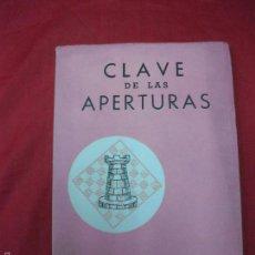 Coleccionismo deportivo: CLAVE DE LAS APERTURAS. MAX EUWE / REUBEN FINE. EDITORIAL GRABO 1950. Lote 56309945