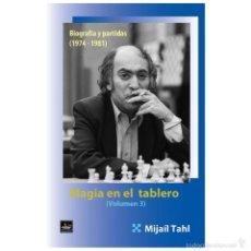 Coleccionismo deportivo: AJEDREZ. MAGIA EN EL TABLERO VOL. 3 BIOGRAFÍA Y PARTIDAS (1974-1981) - MIJAÍL TAHL. Lote 107787292