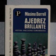 Coleccionismo deportivo: AJEDREZ BRILLANTE / MAXIMO BORRELL CHESS SCHACH. Lote 80109338