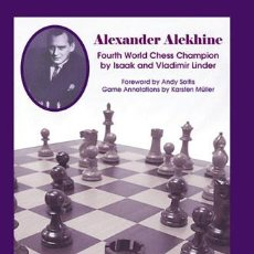 Coleccionismo deportivo: AJEDREZ. ALEXANDER ALEKHINE. 4TH WORLD CHESS CHAMPION - ISAAC LINDER/VLADIMIR LINDER. Lote 56893949