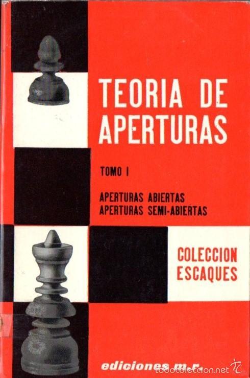 TEORÍA DE APERTURAS TOMO I - ABIERTAS Y SEMIABIERTAS (ESCAQUES, 1980) (Coleccionismo Deportivo - Libros de Ajedrez)