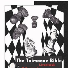 Coleccionismo deportivo: AJEDREZ. CHESS. THE TAIMANOV BIBLE - IVAN IVANISEVIC/MILOS PERUNOVIC/ROBERT MARKUS. Lote 57052825