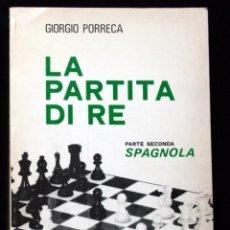 Coleccionismo deportivo: LA PARTITA DI RE . PARTE SECONDA SPAGNOLA - PORRECA, GIORGIO - 1979. Lote 57069736