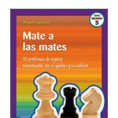 Coleccionismo deportivo: AJEDREZ. MATE A LAS MATES - MIQUEL CAPÓ DOLZ. Lote 57292726