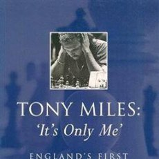 Coleccionismo deportivo: AJEDREZ: TONY MILES: 'IT'S ONLY ME': ENGLAND'S FIRST CHESS GRANDMASTER. Lote 57521755