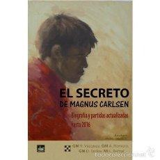 Coleccionismo deportivo: AJEDREZ. EL SECRETO DE MAGNUS CARLSEN - RENIER VÁZQUEZ/ALFONSO ROMERO/DRAGAN BARLOV/LUIS BERNAL. Lote 57638846