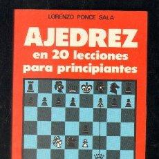 Coleccionismo deportivo: AJEDREZ EN 20 LECCIONES PARA PRINCIPIANTES.- PONCE SALA, LORENZO.- A-AJD-485. Lote 57713737