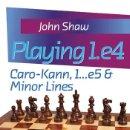 Coleccionismo deportivo: AJEDREZ. CHESS. PLAYING 1.E4 - CARO-KANN, 1...E5 AND MINOR LINES - JOHN SHAW. Lote 57923259