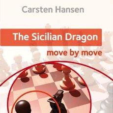 Coleccionismo deportivo: AJEDREZ. CHESS. THE SICILIAN DRAGON. MOVE BY MOVE - CARSTEN HANSEN. Lote 58536498