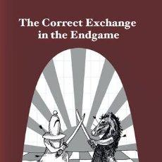 Coleccionismo deportivo: AJEDREZ. CHESS. THE CORRECT EXCHANGE IN THE ENDGAME - EDUARDAS ROZENTALIS. Lote 58548792