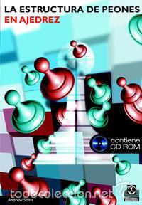 CHESS. LA ESTRUCTURA DE PEONES EN AJEDREZ - ANDREW SOLTIS (+CD ROM) DESCATALOGADO!!! (Coleccionismo Deportivo - Libros de Ajedrez)