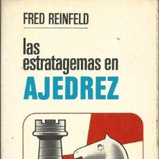 Coleccionismo deportivo: LAS ESTRATAGEMAS EN AJEDREZ - REINFELD, FRED. 2ª EDICION BRUGUERA . BARCELONA 1977. BUEN ESTADO. SIN. Lote 60080799