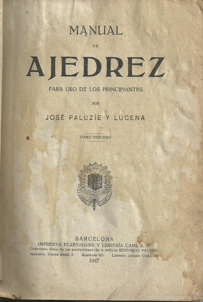 Coleccionismo deportivo: MANUAL DE AJEDREZ - PALUZÍE Y LUCENA - PARTE 5ª PROBLEMAS. BARCELONA 1947 IMPRENTA ELZEVIRIANA - Foto 2 - 60082555