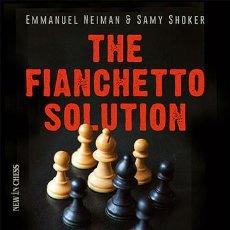 Coleccionismo deportivo: AJEDREZ. CHESS. THE FIANCHETTO SOLUTION - EMMANUEL NEIMAN/SAMY SHOKER. Lote 61658524