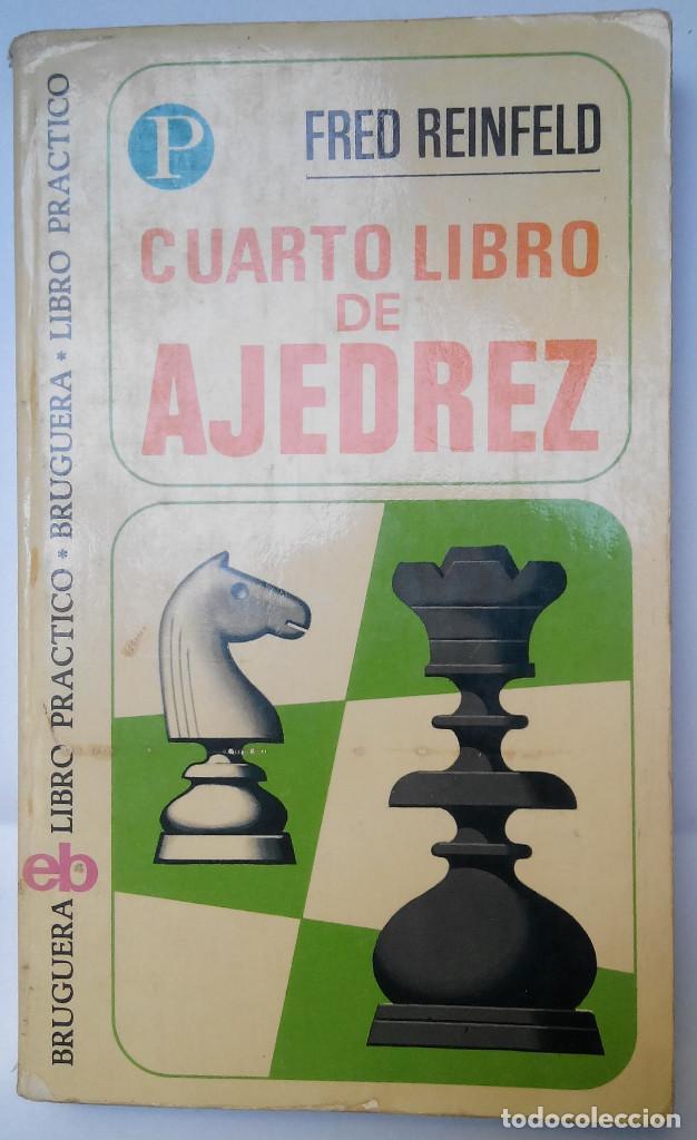 CUARTO LIBRO DE AJEDREZ. FRED REINFELD (Coleccionismo Deportivo - Libros de Ajedrez)