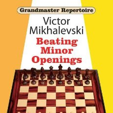 Coleccionismo deportivo: AJEDREZ. CHESS. GRANDMASTER REPERTOIRE 19. BEATING MINOR OPENINGS - VICTOR MIKHALEVSKI (CARTONÉ). Lote 62796904