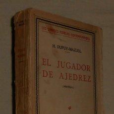 Coleccionismo deportivo: H. DUPUY-MAZUEL: EL JUGADOR DE AJEDREZ (NOVELA) - MADRID 1927 -ECHECS CHESS SCHACH - LIBRO RARO. Lote 63025732