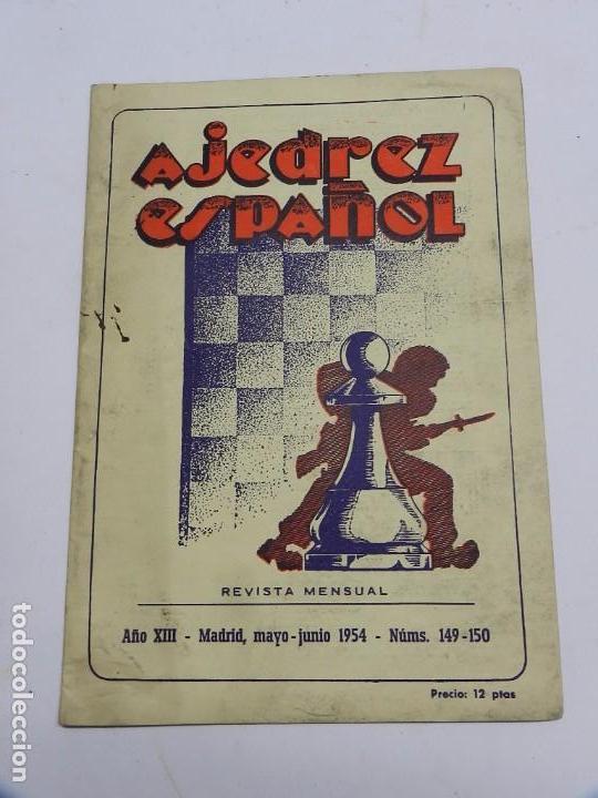 REVISTA AJEDREZ ESPAÑOL MAYO - JUNIO 1954 - NUM. 149 - 150, TIENE 56 PAGINAS Y MIDE 24 X 17 CMS. (Coleccionismo Deportivo - Libros de Ajedrez)