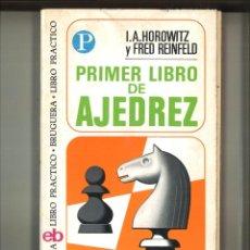 Coleccionismo deportivo: PRIMER LIBRO DE AJEDREZ. I. A. HOROWITZ Y FRED REINFELD. Lote 64310379