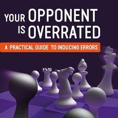 Coleccionismo deportivo: AJEDREZ. CHESS. YOUR OPPONENT IS OVERRATED. A PRACTICAL GUIDE TO INDUCING ERRORS - JAMES SCHUYLER. Lote 64437643