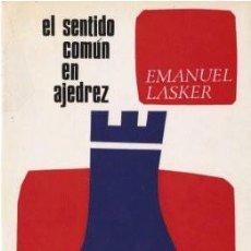 Coleccionismo deportivo: EL SENTIDO COMÚN EN AJEDREZ - LASKER, EMANUEL 1986. Lote 65020963