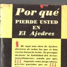 Coleccionismo deportivo: REINFELD : POR QUÉ PIERDE USTED EN AJEDREZ (DIANA, MÉXICO, 1963). Lote 67598437