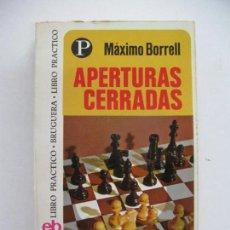 Coleccionismo deportivo: MÁXIMO BORRELL, APERTURAS CERRADAS. ED. BRUGUERA 1975. Lote 67941697