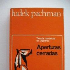 Coleccionismo deportivo: LUDEK PACHMAN, TEORÍA MODERNA EN AJEDREZ, APERTURAS CERRADAS. ED. MARTINEZ ROCA 1973. Lote 67944765