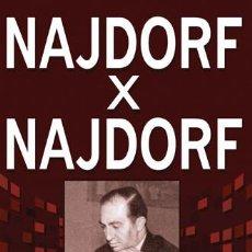 Coleccionismo deportivo: AJEDREZ. CHESS. NAJDORF X NAJDORF - LILIANA NAJDORF. Lote 68357693