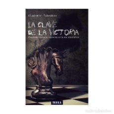 Coleccionismo deportivo: AJEDREZ. CHESS. LA CLAVE DE LA VICTORIA - VLADIMIR TUKMAKOV. Lote 68470705