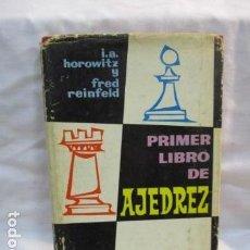 Coleccionismo deportivo: PRIMER LIBRO DEL AJEDREZ - POR I.A. HOROWITZ Y FRED REINFELD . Lote 68612389