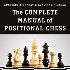 Coleccionismo deportivo: AJEDREZ. THE COMPLETE MANUAL OF POSITIONAL CHESS - KONSTANTIN SAKAEV/KONSTANTIN LANDA. Lote 69239373