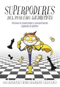 AJEDREZ. CHESS. SUPERPODERES DEL PEQUEÑO AJEDRECISTA - EVA ZAMARREÑO/MANEL GRANADOS/ALEX LÓPEZ (Coleccionismo Deportivo - Libros de Ajedrez)