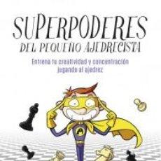 Coleccionismo deportivo: AJEDREZ. CHESS. SUPERPODERES DEL PEQUEÑO AJEDRECISTA - EVA ZAMARREÑO/MANEL GRANADOS/ALEX LÓPEZ. Lote 69587597