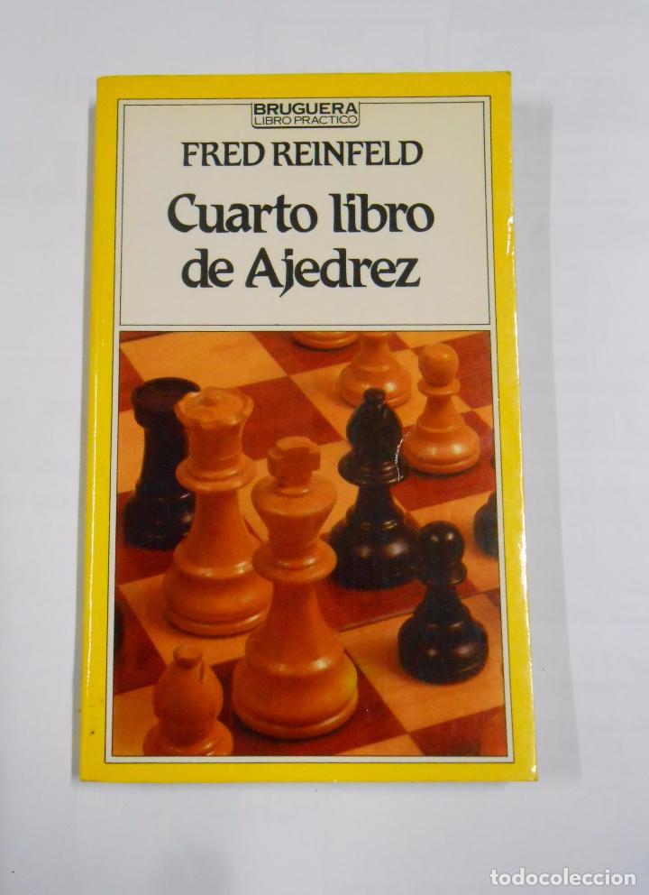 CUARTO LIBRO DE AJEDREZ. FRED REINFELD. BRUGERA. 1983 TDK94 (Coleccionismo Deportivo - Libros de Ajedrez)