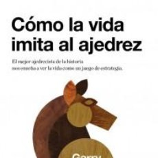 Coleccionismo deportivo: CÓMO LA VIDA IMITA AL AJEDREZ - GARRY KASPAROV. Lote 70398149
