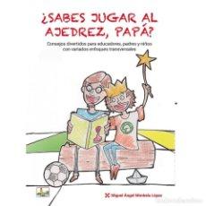 Coleccionismo deportivo: ¿SABES JUGAR AL AJEDREZ, PAPÁ? - MIGUEL ÁNGEL MIMBELA LÓPEZ. Lote 70735957