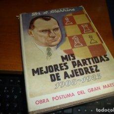 Coleccionismo deportivo: MIS MEJORES PARTIDAS DE AJEDREZ 1908 - 1923 OBRA POSTUMA DEL GRAN MAESTRO ALEKHINE. Lote 71583819