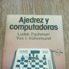 Coleccionismo deportivo: C62 LIBRO AJEDREZ Y COMPUTADORAS PACHMAN KUHNMUND ESCAQUES MR MARTINEZ ROCA. Lote 72324518