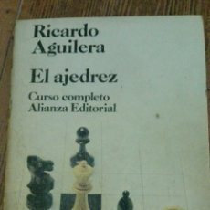 Coleccionismo deportivo: C62 LIBRO EL AJEDREZ RICARDO AGUILERA ALIANZA EDITORIAL. Lote 72333370